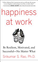 Happiness at Work: Be Resilient, Motivated, and Successful - No Matter What Pdf/ePub eBook