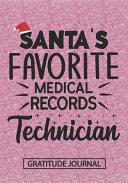 Santa s Favorite Medical Record Technician   Gratitude Journal