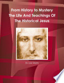 From History To Mystery The Life And Teachings Of The Historical Jesus