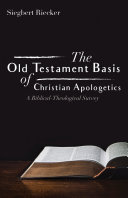 The Old Testament Basis of Christian Apologetics