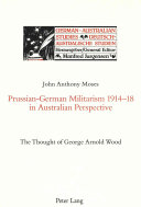 Prussian German Militarism  1914 18 in Australian Perspective