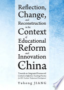 Reflection  Change  and Reconstruction in the Context of Educational Reform and Innovation in China