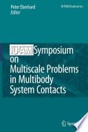 IUTAM Symposium on Multiscale Problems in Multibody System Contacts Book