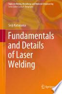 Fundamentals and Details of Laser Welding