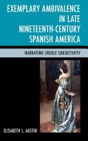 Exemplary Ambivalence in Late Nineteenth-Century Spanish America Pdf/ePub eBook