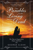 The Parables to the Living and the Dead