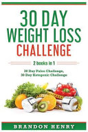 30 Day Weight Loss Challenge  2 Books in 1   30 Day Paleo Challenge  30 Day Ketogenic Challenge