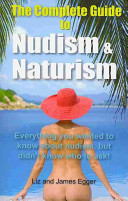 The Complete Guide to Nudism and Naturism