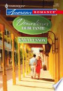Downtown Debutante  Mills   Boon American Romance