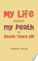 My Life Before My Death at Seven Years Old