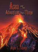 Acea and the Adventure Thru Time ebook