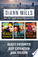 The FBI Task Force Collection  Deadly Encounter   Deep Extraction   High Treason