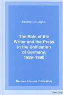 The Role of the Writer and the Press in the Unification of Germany 1989-1990