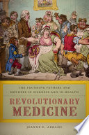"""""""Revolutionary Medicine: The Founding Fathers and Mothers in Sickness and in Health"""" by Jeanne E. Abrams"""