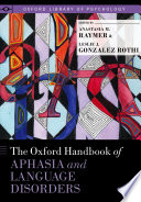 The Oxford Handbook of Aphasia and Language Disorders Book