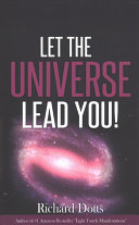 Let the Universe Lead You!