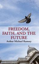 Freedom  Faith  and the Future