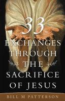 33 Exchanges Through the Sacrifice of Jesus [Pdf/ePub] eBook