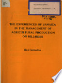 Iica Jamaica The Experiences Of Jamaica In The Management Of Agricultural Production On Hillsides