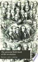 The Pictorial Field book of the Revolution Book