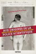 Aux origines de la police scientifique