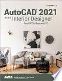 AutoCAD 2021 for the Interior Designer
