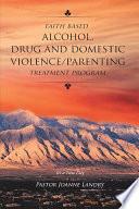 Faith Based Alcohol Drug and Domestic Violence Parenting Treatment Program