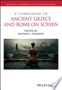 A Companion to Ancient Greece and Rome on Screen Book