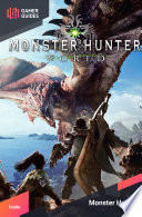 """""""Monster Hunter: World Strategy Guide"""" by GamerGuides.com"""