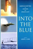 Into the Blue: American Writing on Aviation and Spaceflight Pdf/ePub eBook