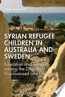 Syrian Refugee Children in Australia and Sweden Book