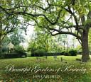 Beautiful Gardens of Kentucky