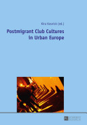 Postmigrant Club Cultures in Urban Europe