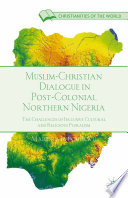 Muslim Christian Dialogue In Post Colonial Northern Nigeria