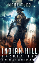 Indian Hill 1  Encounters   A Michael Talbot Adventure