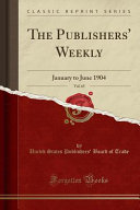 The Publishers  Weekly  Vol  65 Book