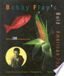 Bobby Flay s Bold American Food Book