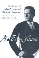As Ever Yours  The Letters of Max Perkins and Elizabeth Lemmon