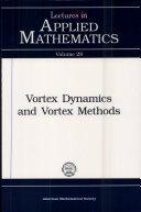 Vortex Dynamics and Vortex Methods