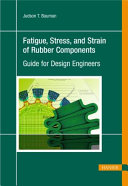 Fatigue  Stress  and Strain of Rubber Components Book