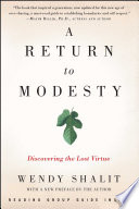 """A Return to Modesty: Discovering the Lost Virtue"" by Wendy Shalit"