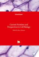 Current Frontiers and Perspectives in Cell Biology Book