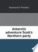 Antarctic adventure Scott s Northern party Book