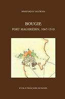 Bougie, port maghrébin, 1067-1510 Pdf/ePub eBook