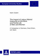 The Impact of Labour Market Insecurity on the Work and Family Life of Men and Women Book PDF