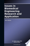 Issues in Biomedical Engineering Research and Application  2013 Edition
