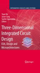 Three Dimensional Integrated Circuit Design Book