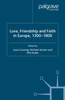 Love, Friendship and Faith in Europe, 1300–1800