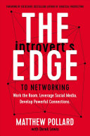 link to The introvert's edge to networking : work the room, leverage social media, develop powerful connections in the TCC library catalog