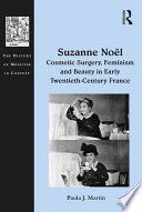 Suzanne Noël: Cosmetic Surgery, Feminism and Beauty in Early Twentieth-Century France Pdf/ePub eBook